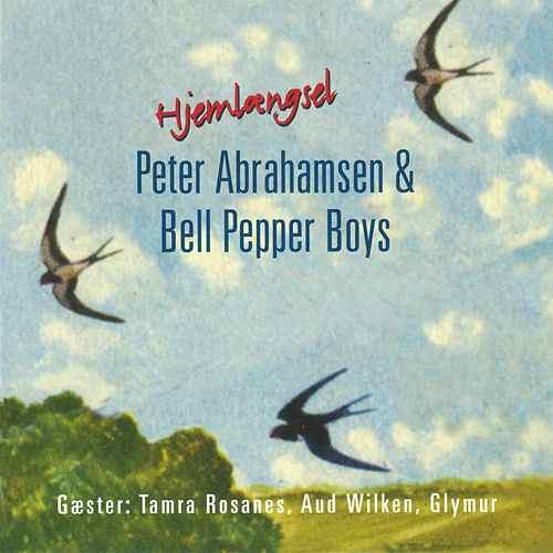 Hjemlængsel – Peter Abrahamsen, Bell Pepper Boys og gæsterne Tamra Rosanes, Aud Wilken og koret Glymur